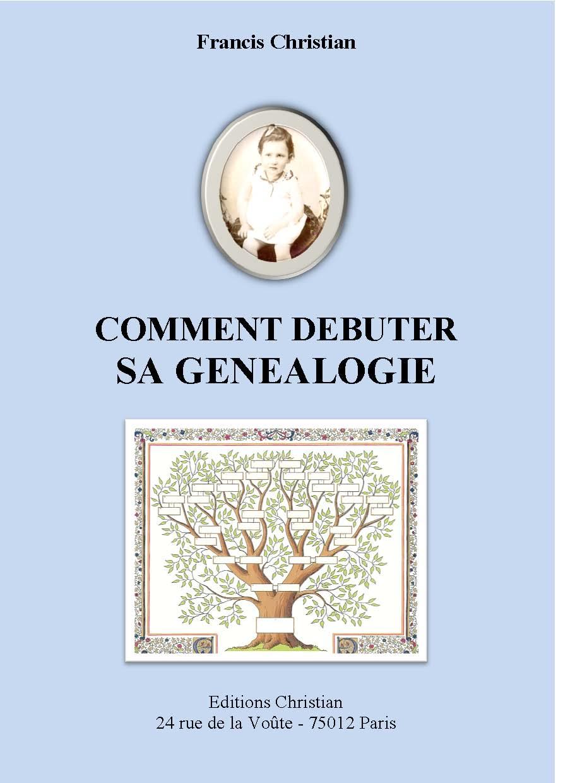 Livre de généalogie gratuit à télécharger – Comment débuter sa généalogie